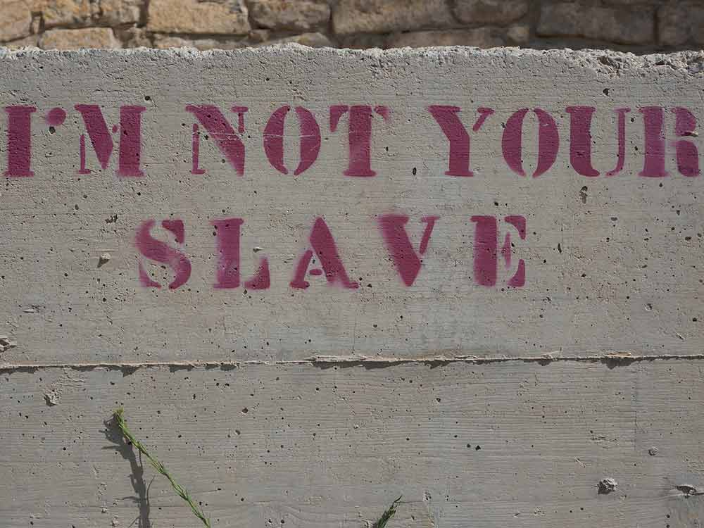 non sono il tuo schiavo